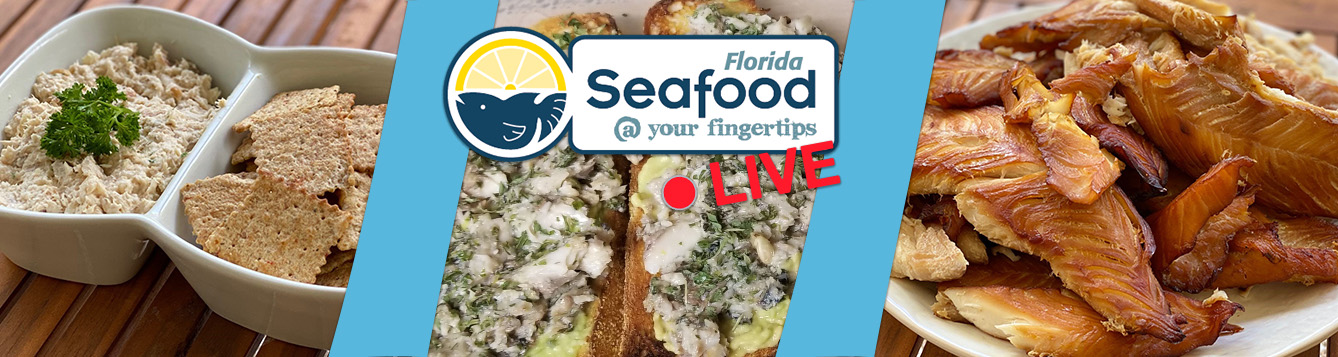 seafood dip and crackers, sardines and avocado toast, grilled fish on plate, Florida Seafood at Your Fingertips LIVE