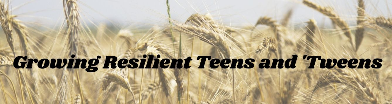 """hay field """"growing resilient teens and tweens"""