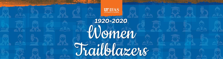 1920-2020 Women Trailblazers